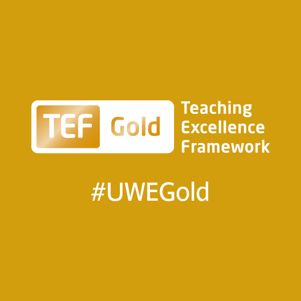 TEF (Teaching Excellence Framework) Gold status - #UWEGold
